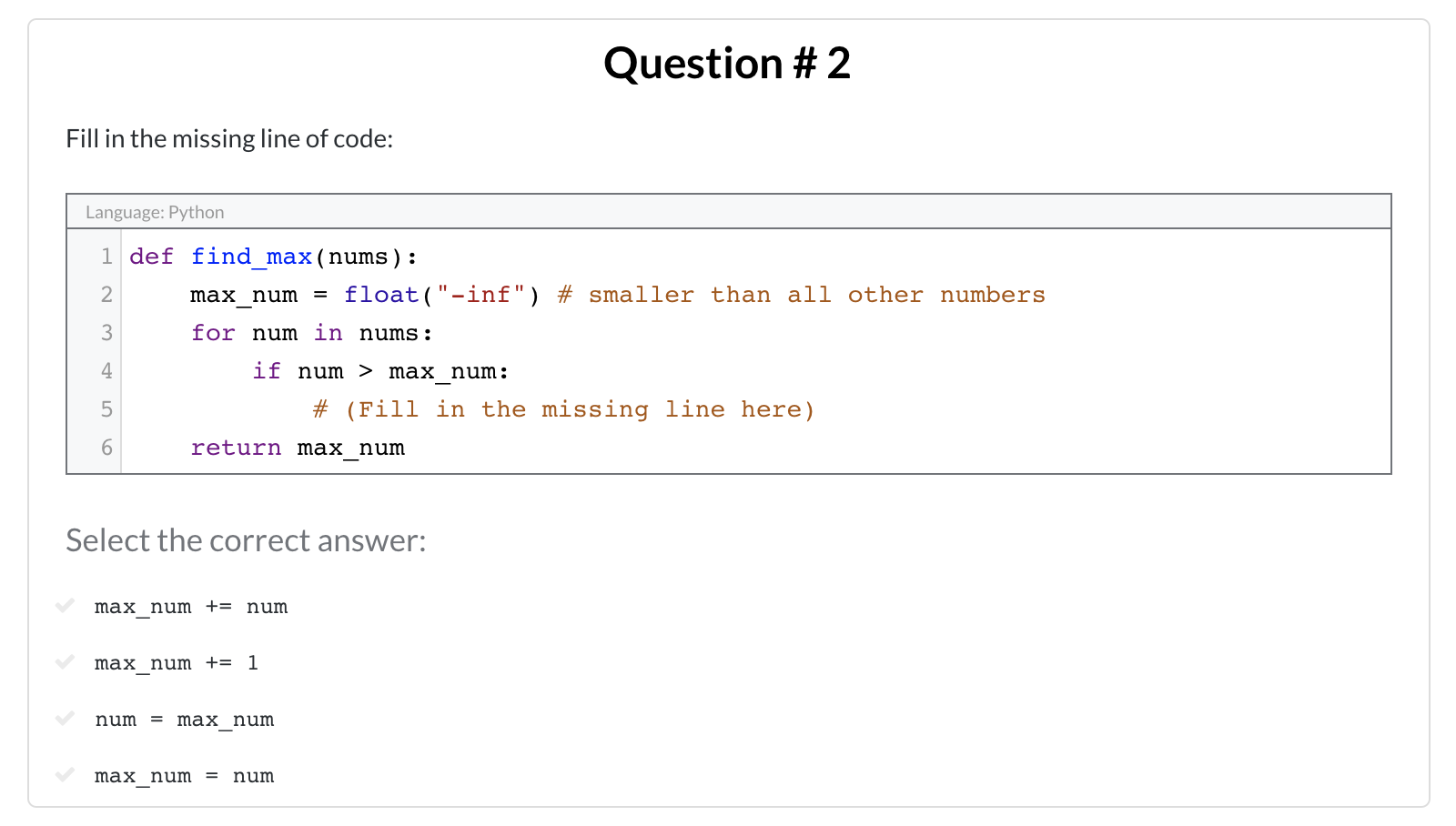 Question 2 of 5: Fill in the missing line of code